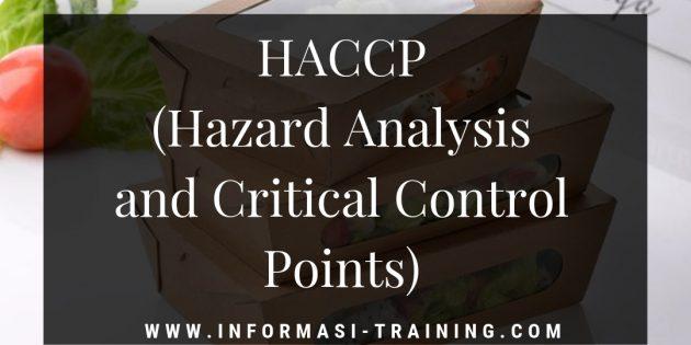 HACCP (HAZARD ANALYSIS & CRITICAL CONTROL POINTS)